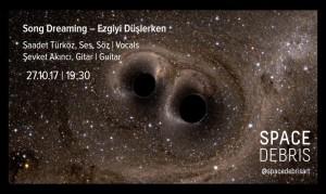 271017_Song Dreaming_Ezgiyi Duslerken_Saadet Turkoz_Sevket Akinci@Space Debris Art